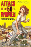 Attack of the 50 Ft. Women: How Gender Equality Can Save the World! cover photo