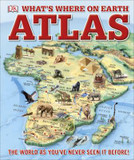 What's Where on Earth? Atlas: The World as You've Never Seen it Before cover photo