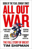 All Out War The Full Story of How Brexit Sank Britain's Political Class [9780008215170] cover photo