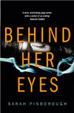 Behind Her Eyes: The New Sunday Times #1 Best Selling Psychological Thriller cover photo