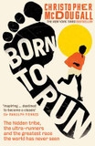 The Born to Run: The Hidden Tribe Ultra-Runners, and the Greatest Race the World Has Never Seen cover photo
