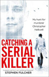 Catching a Serial Killer: My Hunt for Murderer Christopher Halliwell cover photo