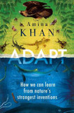 Adapt: How We Can Learn from Nature's Strangest Inventions cover photo