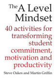 A Level Mindset: 40 Activities for Transforming Student Commitment, Motivation and Productivity cover photo