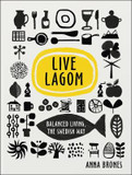The Live Lagom: Balanced Living Swedish Way cover photo