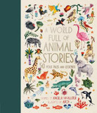 World Full of Animal Stories, A: 50 favourite animal folk tales, myths and legends cover photo