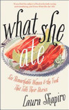 What She Ate: Six Remarkable Women and the Food That Tells Their Stories cover photo
