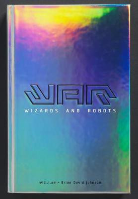 WaR: Wizards and Robots cover photo