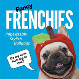 Fancy Frenchies: French Bulldogs in Costumes cover photo