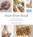 Fear-Free Food: How to ditch dieting and fall back in love with food cover photo
