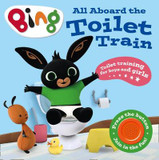 All Aboard the Toilet Train!: A Noisy Bing Book cover photo