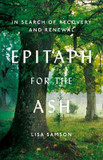Epitaph for the Ash: In Search of Recovery and Renewal cover photo