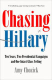 Chasing Hillary: Ten Years, Two Presidential Campaigns and One Intact Glass Ceiling cover photo