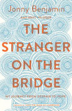 The Stranger on the Bridge: My Journey from Despair to Hope cover photo