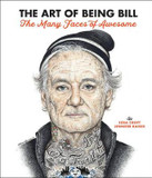 The Art of Being Bill: Bill Murray and the Many Faces of Awesome cover photo