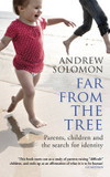 Far from the Tree: Parents, Children and the Search for Identity cover photo