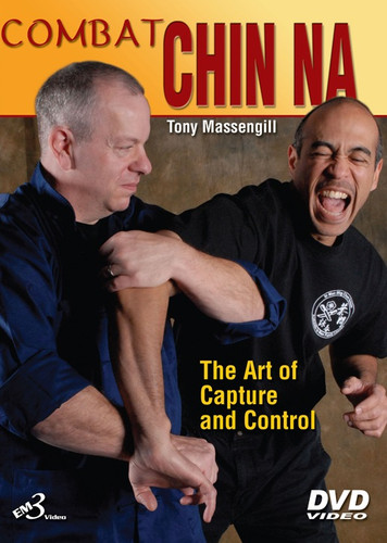 COMBAT CHIN NA  The Art of Capture and Control