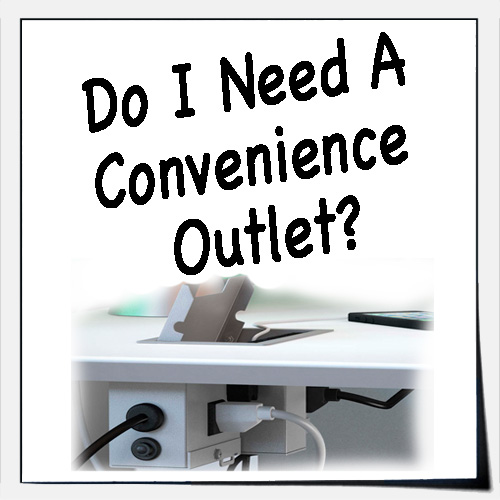 Do I Need A Convenience Outlet?