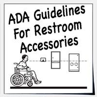 Restroom Accessories - ADA Guidelines