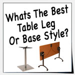 Whats The Best Table Leg Or Base Style?