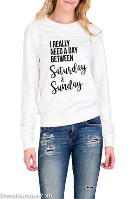 """""""I Really Need a Day..."""" White Graphic Sweatshirt"""