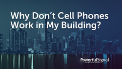 Why don't cell phones work in my building?