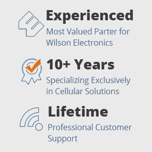 Powerful Signal is a most valued partner to Wilson Electronics, has over 10 years of experience, and provides lifetime support