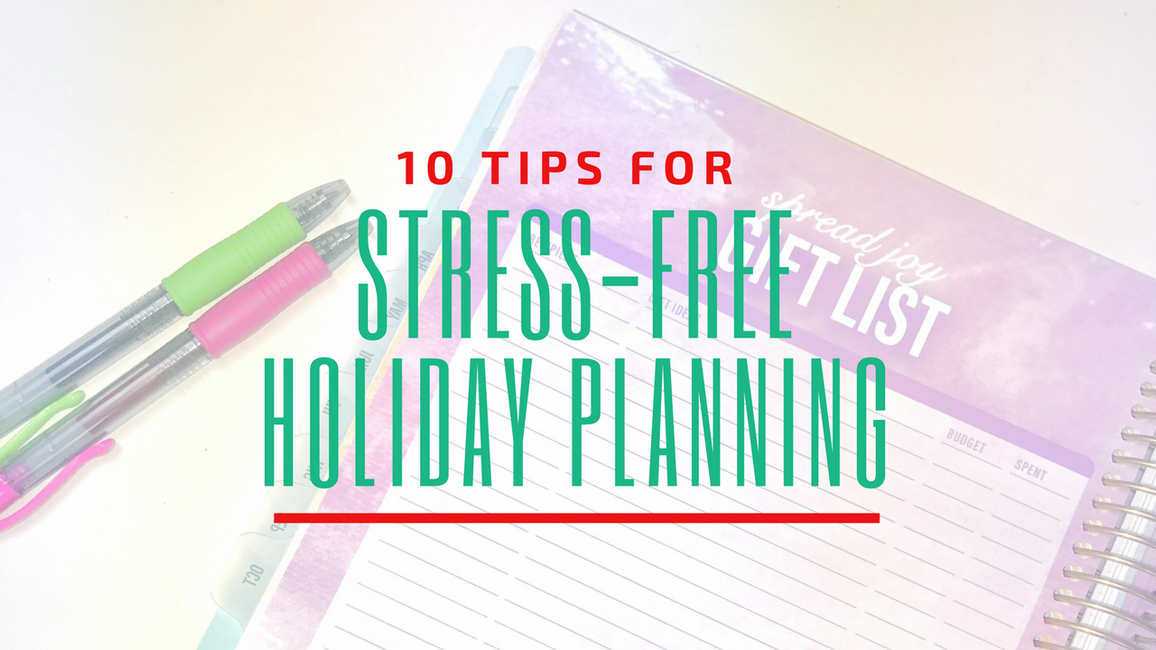 10 Tips for Stress-Free Holiday Planning