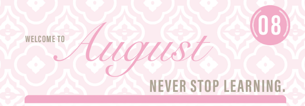 ​Welcome to August