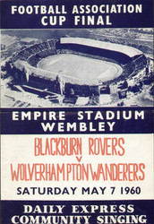 original 1960 FA Cup FinalSong Sheet . The Final, Blackburn Rovers V Wolverhampton Wanderers was played on 7 May 1960 at Wembley Stadium. Wolves won the game 3-0.