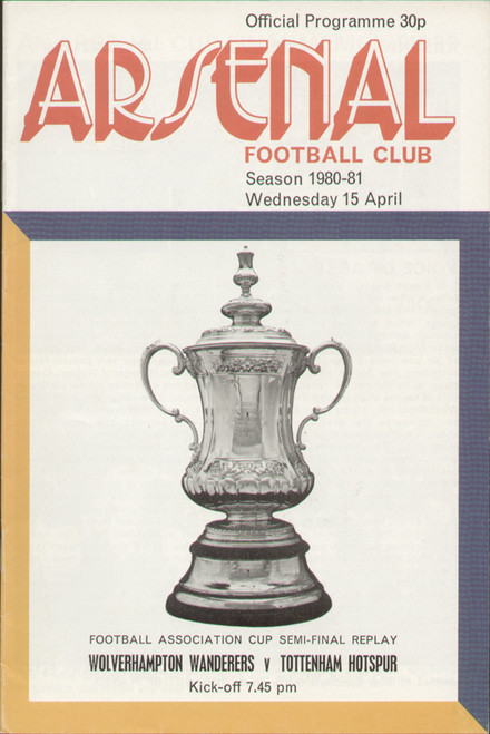original Official 1981 FA Cup Semi Final Replay programme. The game, Wolverhampton Wanderers V Tottenham Hotspur was played on 15 April 1981 at Highbury.