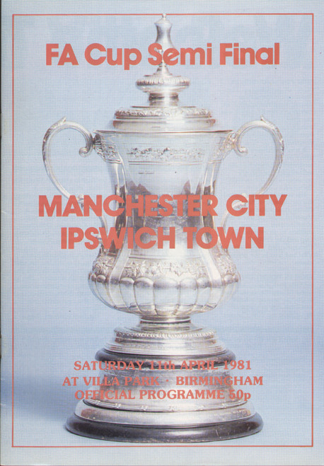 original Official 1981 FA Cup Semi Final programme. The game, Manchester City V Ipswich Town was played on 11 April 1981 at Villa Park.