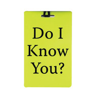 "JetSet Luggage Tag - ""Do I Know You?"""