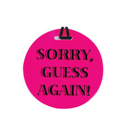 "JetSet Luggage Tag - ""Sorry Guess Again"""