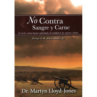 No Contra Sangre & Carne | Not Against Flesh & Blood por Martyn Lloyd-Jones