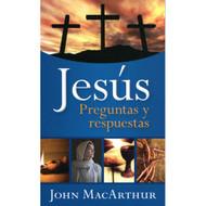 Jesús: Preguntas & Respuestas / The Jesus Answer Book por John MacArthur