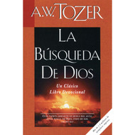 La Búsqueda De Dios | The Pursuit of God por  A. W. Tozer