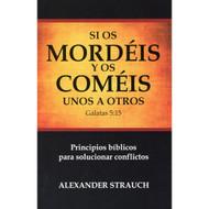 Si Os Mordéis & Os Coméis Unos a Otros | If You Bite & Devour One Another por Alexander Strauch