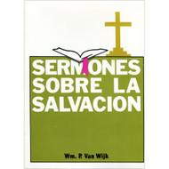 Sermones Sobre la Salvación por Wm. P. Van Wijk