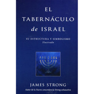 El Tabernáculo de Israel | The Tabernacle of Israel por James Strong
