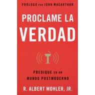 Proclame la Verdad / He Is Not Silent por R. Albert Mohler Jr.