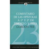 Comentario de las Epístolas a 1 & 2 de Timoteo & Tito / New International Biblical Commentary 1 & 2 Timothy & titus por Gordon Fee