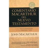 1 & 2 Tesalonicenses, 1 & 2 Timoteo y Tito - Comentario MacArthur del Nuevo Testamento | The MacArthur New Testament Commentary