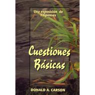 Cuestiones Básicas   Basics for Believers por Donald A. Carson