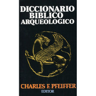 Diccionario Bíblico Arqueológico / The Biblical World: A Dictionary of Biblical Archaeology