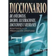 Diccionario de Anécdotas, Dichos, Ilustraciones, Locuciones & Refranes por Rubén Gil