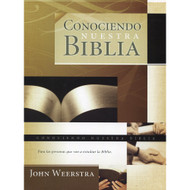 Conociendo La Biblia | Knowing our Bible por John Weerstra