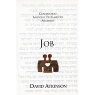 Job / The Message of Job por David Atkinson