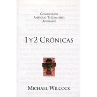 1 & 2 Crónicas / The Message of Chronicles por Michael Wilcock