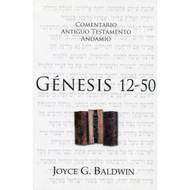 Génesis 12-50 / The Message of Genesis 12-50 por Joyce G. Baldwin